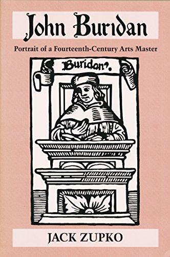 9780268032562: John Buridan: Portrait of a Fourteenth-Century Arts Master (Publications in Medieval Studies)