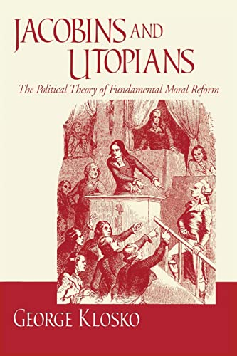 9780268032586: Jacobins and Utopians: The Political Theory of Fundamental Moral Reform (Frank M. Covey, Jr., Loyola Lectures in Political Analysis)