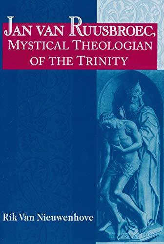 9780268032616: Jan Van Ruusbroec, Mystical Theologian of the Trinity (Studies in Spirituality and Theology)
