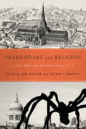 Shakespeare and Religion: Early Modern and Postmodern Perspectives: Arthur F. Marotti