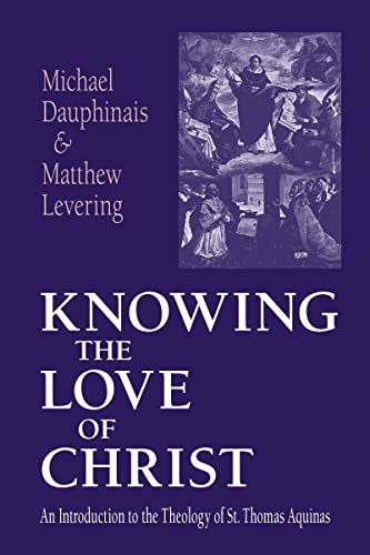 9780268033026: Knowing the Love of Christ: An Introduction to the Theology of St.Thomas Aquinas
