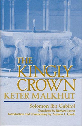 The Kingly Crown - Keter Malkhut: Gabirol, Solomon Ibn;