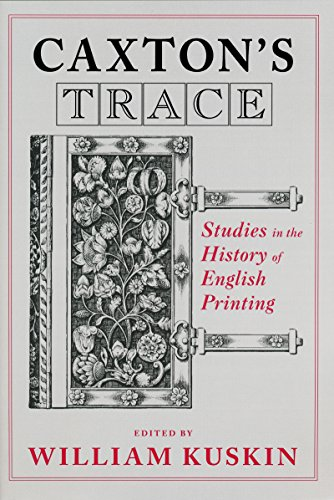 9780268033095: Caxton's Trace: Studies in the History of English Printing
