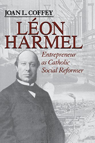 9780268033606: Leon Harmel: Entrepreneur As Catholic Social Reformer