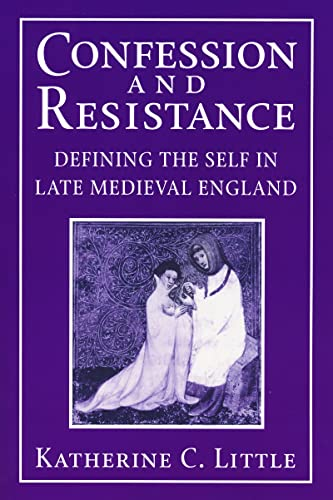 9780268033767: Confession and Resistance: Defining the Self in Late Medieval England