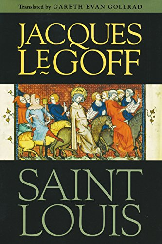 "Saint Louis 9780268033811 ""Life of a king, life of a saint, life of a man. In this work, Jacques LeGoff, one of the truly great medieval historians of our times,"