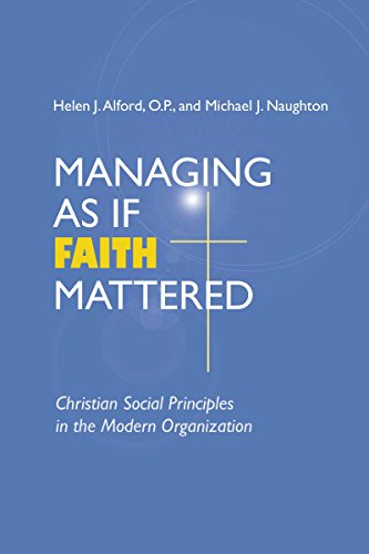 9780268034610: Managing as If Faith Mattered: Christian Social Principles in the Modern Organization (Catholic Social Tradition)