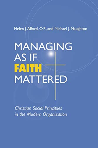 9780268034627: Managing as If Faith Mattered: Christian Social Principles in the Modern Organization (Catholic Social Tradition)