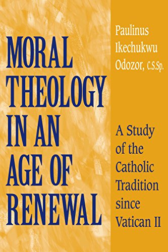 9780268034696: Moral Theology in an Age of Renewal: A Study of the Catholic Tradition since Vatican II