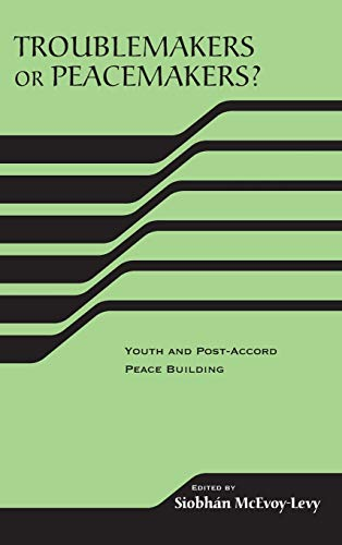 9780268034931: Troublemakers or Peacemakers? Youth and Post-Accord Peace Building (The RIREC Project on Post-Accord Peace Building) (RIREC Project Post-Accord Peace Bldg)