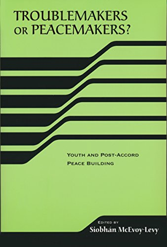9780268034948: Troublemakers or Peacemakers? Youth and Post-Accord Peace Building (The RIREC Project on Post-Accord Peace Building) (RIREC Project Post-Accord Peace Bldg)