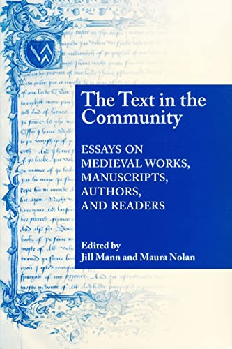 Text In The Community: Essays on Medieval Works, Manuscripts, Authors, and Readers: University of ...
