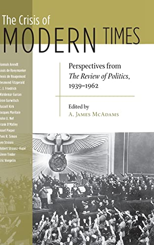 9780268035051: The Crisis of Modern Times: Perspectives from The Review of Politics, 1939-1962 (The Review of Politics Series)