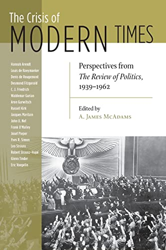 9780268035068: The Crisis of Modern Times: Perspectives from The Review of Politics, 1939-1962 (The Review of Politics Series)