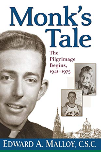 Monk's Tale: The Pilgrimage Begins, 1941-1975: Malloy C.S.C., Edward