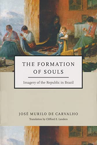 The Formation of Souls Format: Paperback: José Murilo de