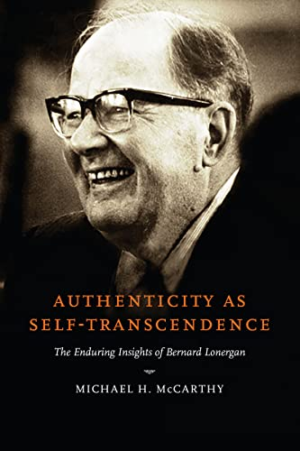 9780268035372: Authenticity as Self-Transcendence: The Enduring Insights of Bernard Lonergan