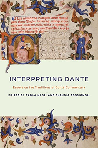 9780268036096: Interpreting Dante: Essays on the Traditions of Dante Commentary (ND Devers Series Dante & Med. Ital. Lit.)