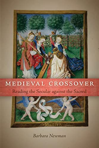 9780268036119: Medieval Crossover: Reading the Secular Against the Sacred