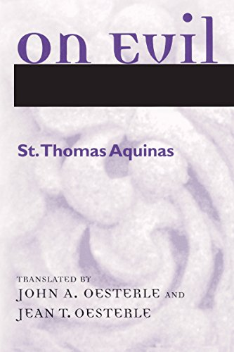 On Evil (Disputed Questions): Aquinas, St. Thomas;