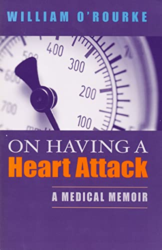 9780268037260: On Having a Heart Attack: A Medical Memoir