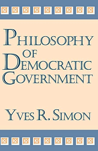 9780268038038: Philosophy of Democratic Government (Charles R. Walgreen Foundation Lectures)