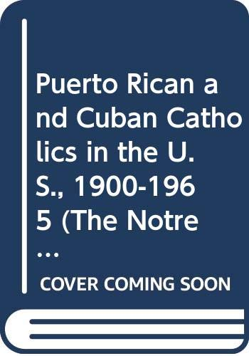 Puerto Rican and Cuban Catholics in the: Dolan, Jay P.