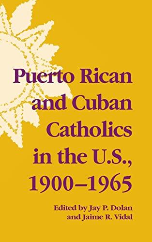 9780268038052: Puerto Rican and Cuban Catholics in the U.S., 1900-1965 (History of Hispanic Catholics in U.S.) (v. 2)
