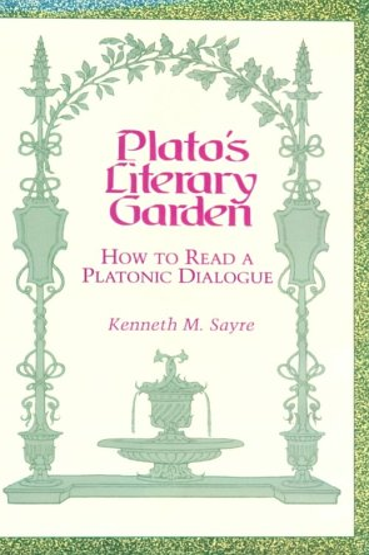 9780268038083: Plato's Literary Garden: How to Read a Platonic Dialogue