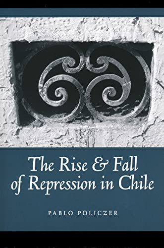 9780268038359: The Rise and Fall of Repression in Chile (Helen Kellogg Institute for International Studies)