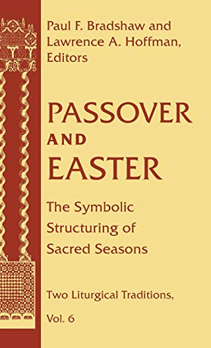 Passover and Easter: Symbolic Structuring of Sacred Seasons (Hardback)