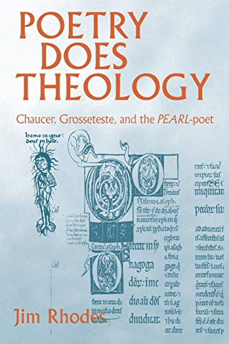 9780268038700: Poetry Does Theology: Chaucer, Grosseteste, and the Pearl-Poet