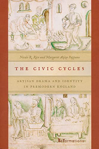 9780268039004: The Civic Cycles: Artisan Drama and Identity in Premodern England (ND ReFormations: Medieval & Early Modern)