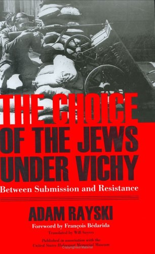 9780268040215: The Choice of the Jews under Vichy: Between Submission and Resistance