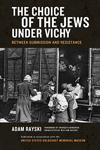 9780268040611: The Choice of the Jews under Vichy: Between Submission and Resistance