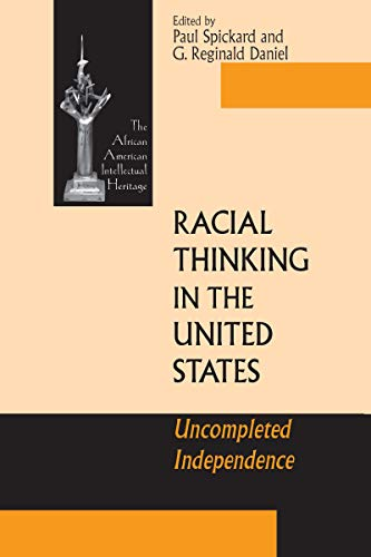 Racial Thinking in the United States: Uncompleted Independence (ND Afro/Amer Intellectual ...