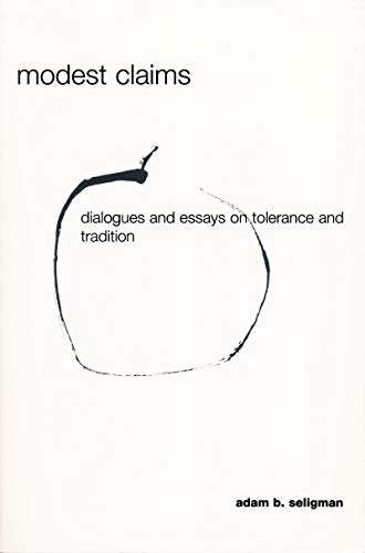 Modest Claims: Dialogues and Essays on Tolerance and Tradition (Erasmus Institute Books (Hardcover)) (0268041067) by A Seligman; Professor of Religion Adam B Seligman