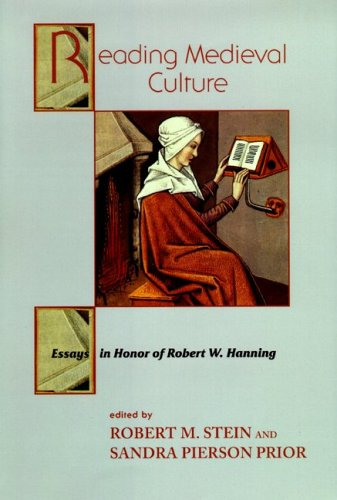 Reading Medieval Culture: Essays in Honor of Robert W. Hanning