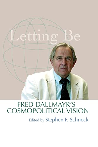 9780268041243: Letting Be: Fred Dallmayr's Cosmopolitical Vision