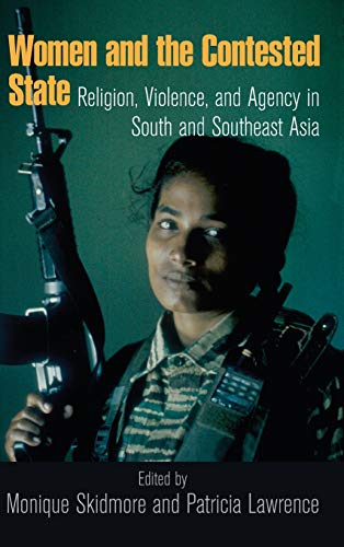 9780268041250: Women and the Contested State: Religion, Violence, and Agency in South and Southeast Asia (Kroc Inst Religion Conflict & Peacebldg)