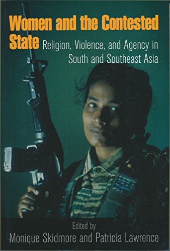 9780268041267: Women and the Contested State: Religion, Violence, and Agency in South and Southeast Asia (From the Joan B. Kroc Institute for International Peace ... on Religion, Conflict, and Peacebuilding)