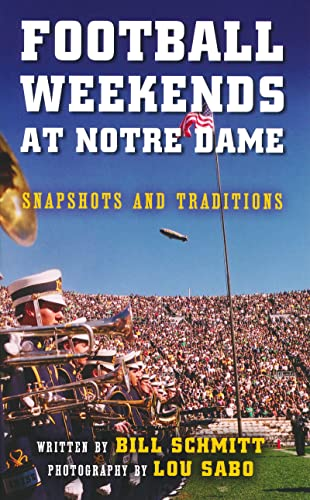 9780268041298: Football Weekends at Notre Dame: Snapshots and Traditions