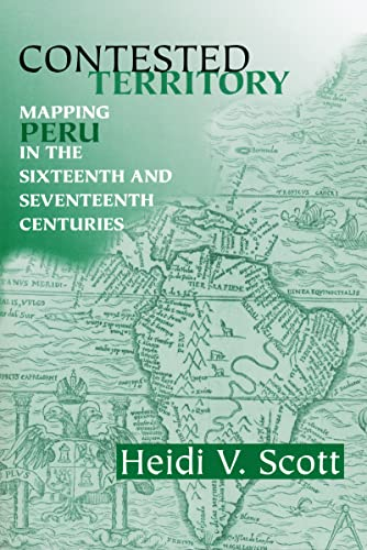 9780268041311: Contested Territory: Mapping Peru in the Sixteenth and Seventeenth Centuries (History Lang and Cult Spanish Portuguese)