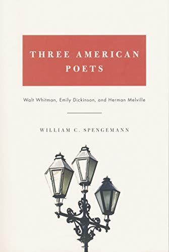 9780268041328: Three American Poets: Walt Whitman, Emily Dickinson, and Herman Melville