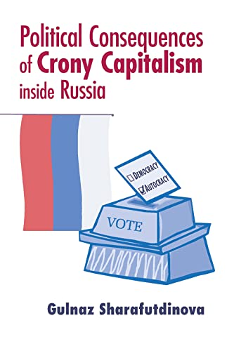 9780268041359: Political Consequences of Crony Capitalism inside Russia (ND Contemporary European Politics)