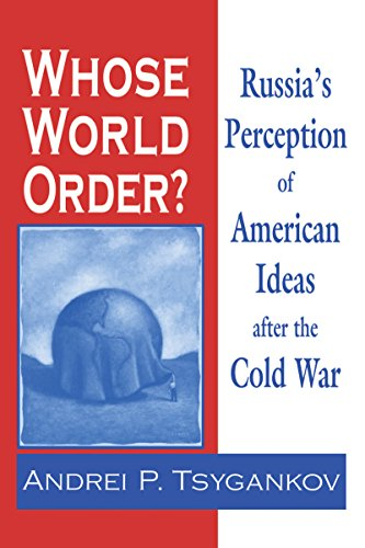 9780268042288: Whose World Order: Russia's Perception of American Ideas after the Cold War
