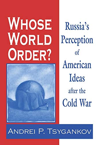 9780268042295: Whose World Order: Russia's Perception of American Ideas after the Cold War