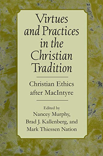 9780268043605: Virtues and Practices in the Christian Tradition: Christian Ethics after MacIntyre