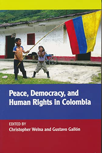 9780268044091: Peace, Democracy, and Human Rights in Colombia (ND Kellogg Inst Int'l Studies)