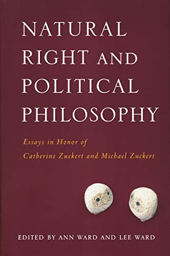 Natural Right and Political Philosophy: Essays in Honor of Catherine Zuckert and Michael Zuckert (...